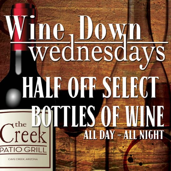 The Creek Patio Grill Wine Down Wednesdays Cave Creek